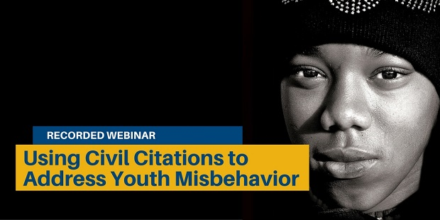 Webinar Using Civil Citations To Address Youth Misbehavior